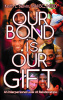 Our Bond is Our Gift: An Interpersonal Look at Relationships