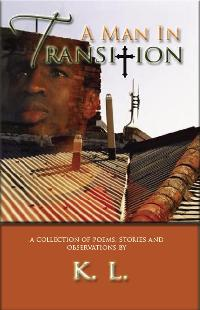 A Man In Transition by K. L. Belvin  Poetry