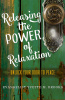 RELEASING THE POWER OF RELAXATION by Yvette Brooks